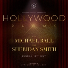 Hollywood Proms  Spectacular Planned For Festival Starring Michael Ball And Sheridan Smith