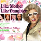 Ray DeForest Stars in The Doris Dear Special, LIKE MOTHER LIKE DAUGHTER at The Triad Theater