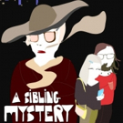 Global Digital Releasing to Release A SIBLING MYSTERY