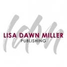 Lisa Dawn Miller Launches LDM Publishing Featuring Vast Catalogue of Original Music