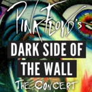 Announcing Pink Floyd PINK FLOYD DARK SIDE OF THE WALL: THE CONCERT At Patchogue Thea Photo