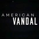 Netflix Renews 'A-Dick-Tive' Series AMERICAN VANDAL for Season 2