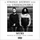MURS To Release New Album A STRANGE JOURNEY INTO THE UNIMAGINABLE 3/16 Photo