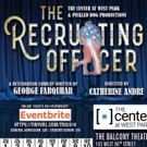 The Center at West Park and Pickled Dog Productions Present THE RECRUITING OFFICER Photo