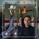 Greyhounds Release New Album CHEYENNE VALLEY DRIVE