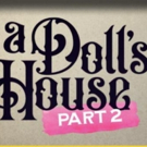A DOLL'S HOUSE, PART 2 Opens at the Rep in October
