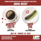 PERFECT TEETH and DICK PIX By Daniel McCoy To Play Theaterlab