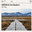 Cat Dealers & HIDDN Share Their Mantra For Youthful Independence With 'My Way'