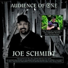 Joe Schmidt Has Released Inspirational Single, AUDIENCE OF ONE To Benefit AO1 Foundation