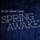 Actor Therapy Spotlights SPRING AWAKENING At 54 Below Photo
