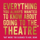 BWW Review: EVERYTHING YOU ALWAYS WANTED TO KNOW ABOUT GOING TO THE THEATRE Photo