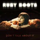 Ruby Boots Announces Debut Album 'Don't Talk About It'; Launches New Video