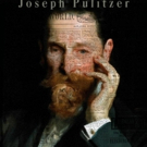 First Run Features Presents U.S. Theatrical Premiere of JOSEPH PULITZER: VOICE OF THE PEOPLE
