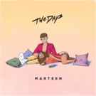 Marteen Drops New Song 'Two Days' Kicks Off Tour with Dua Lipa