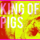 BWW REVIEW: KING OF PIGS Shines A Spotlight On The Realities Many Women Face In An Effort To Change Toxic Masculinity