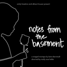 NOTES FROM THE BASEMENT to Play Dixon Place Photo