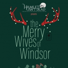 Hamlet Isn't Dead Presents THE MERRY WIVES OF WINDSOR Starting Tonight