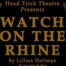 BWW Review: Head Trick Theatre's Riveting WATCH ON THE RHINE at AS220
