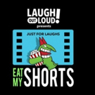 Laugh Out Loud Network and Just For Laughs Present Eat My Shorts!, A Competition in Search of the Funniest Short Films