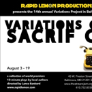 Rapid Lemon Productions Presents VARIATIONS ON SACRIFICE
