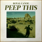 Royal Canoe Release New Single PEEP THIS, New LP WAVER Out January 25 Photo