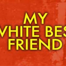 MY WHITE BEST FRIEND AND OTHER LETTERS LEFT UNSAID Comes to The Bunker
