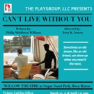 CAN'T LIVE WITHOUT YOU Comes to the Willow Theatre