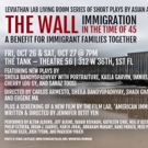Leviathan Lab Presents THE WALL: IMMIGRATION IN THE TIME OF 45 Photo