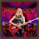 Rock Fuel Media to Release SHERYL CROW - LIVE AT THE CAPITOL THEATRE