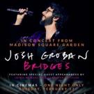Josh Groban's 'Bridges' Concert with Idina Menzel Heads to Cinemas Nationwide