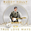 Decca Records Releases Buddy Holly's TRUE LOVE WAYS