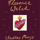 Florence Welch to Publish 'Useless Magic' Book of Lyrics and Poetry
