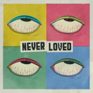 Never Loved Announces Debut EP, Premieres New Song on Alternative Press