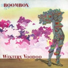 BoomBox Releases New Album WESTERN VOODOO Photo