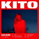 Rising Australian Producer Kito's HAANI EP Out Now