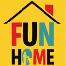 BWW Feature: FUN HOME at Upcoming Tour - Only 2 Weeks!