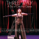 American Modern Recordings to Release The Original Nashville Opera Cast Recording Of THREE WAY