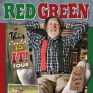 Red Green Announces Additional Fall 2019 Canadian Dates