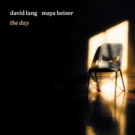 Maya Beiser & David Lang Release New Album 'the day' on Cantaloupe Music, 1/26