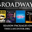 Just Announced! THE CLAY CENTER'S BROADWAY IN CHARLESTON 2019-2020 SEASON! Photo