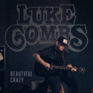 Luke Combs' Platinum-Certified BEAUTIFUL CRAZY Impacting Country Radio Today