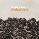 Becky Warren's New LP 'Undesirable' is Out Today Photo