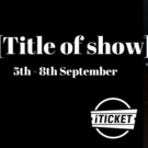 BWW Previews: [TITLE OF SHOW] at Westpoint Performing Arts Centre