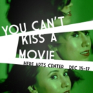 Interactive Theatre/Film Piece YOU CAN'T KISS A MOVIE Premieres Tonight at HERE