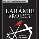 South Shore Theatre Experience Presents THE LARAMIE PROJECT
