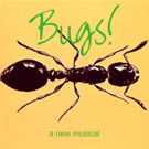 World Premiere Musical, BUGS!, Asks Audiences To Consider The Little Things