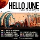 Hello June Announce June Tour Dates