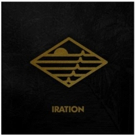 IRATION Releases Self-Titled Studio Album Today + Kicks Off Tour Dates With Dirty Heads Tonight