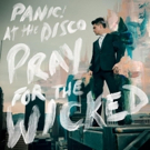 Panic! At The Disco Release Sixth Studio Album PRAY FOR THE WICKED