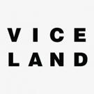 Viceland Announces Nine Summer Series